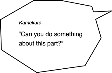 Kamekura: Can you do something about this part?