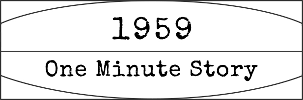 1959 One Minute Story