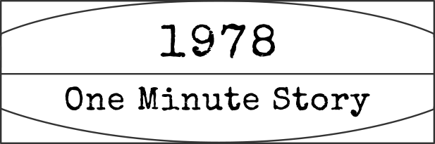 1978 One Minute Story